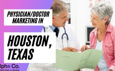 Marketing for Physicians/Doctors in Houston, Texas